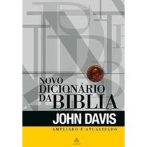 O Novo Dicionário Da Bíblia -john Davis- Ampliado Atualizado