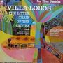 Lp - Villa-lobos - The Little Train Of The C Vinil Raro