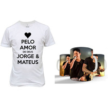 Kit Camisetas+caneca Jorge E Mateus Presente