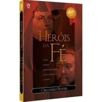Heróis Da Fé - Livro + De 300.000 Unidades Vendidas