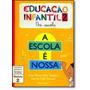 Escola É Nossa, A - Educação Infantil 2 - Módulo 2