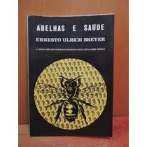 Livro Abelhas E Saúde Ernesto Ulrich Breyer