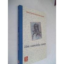 * Livro- Um Caminho Suave - Maria Cecilia Vicente De Azevedo