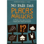 Livro: No Pais Das Placas Malucas -pandabooks- Frete Grátis