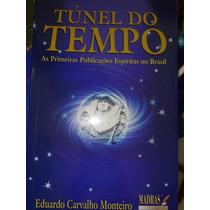 Livro Túnel Do Tempo Primeiras Publicações Espiritas Brasil