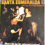 Lp Santa Esmeralda Starring Leroy Gomez - Don´t Let Me Be Mi