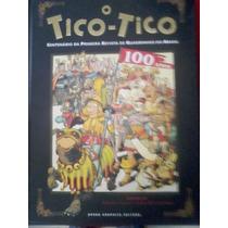 O Tico - Tico Centenário Da Primeira Revista De Quadrinhos .