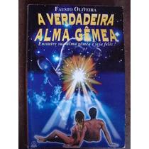 Livro- A Verdadeira Alma Gêmea - Fausto Oliveira-frte Gratis
