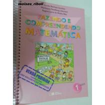 Livro Fazendo E Compreendendo Matemática 1ª Série Fund. Bb