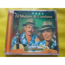 Cd Zé Mulato & Cassiano / Dias Melhores / Frete Grátis