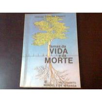 Temas Da Vida E Da Morte. Divaldo Pereira Franco.