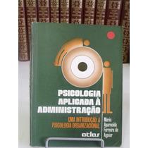 Psiclogia Apliada À Administração - Maria Aparecida Ferreira