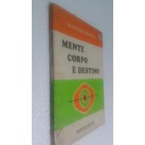 Livro Mente Corpo E Destino - Katsumi Tokuhisa