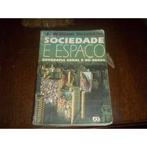 Livro Sociedade E Espaço J William Vesentini Ática 1996