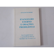 Livro Evangelho Eterno E Orações Prodigiosas - Frete Grátis