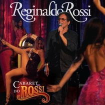 Reginaldo Rossi * Cabaret Do Rossi * Cd Original * Frete Grt