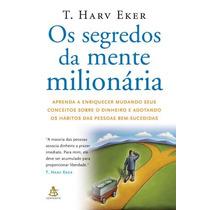 Os Segredos Da Mente Milionária T. Harv Eker Livro