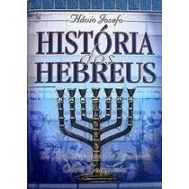 História Dos Hebreus Livro Flavio Josefo Completo Frete Grát