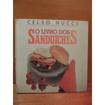 Livro O Livro Dos Sanduíches Celso Nucci