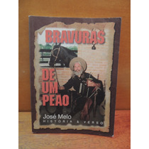 Livro Bravuras De Um Peão José Melo História E Verso