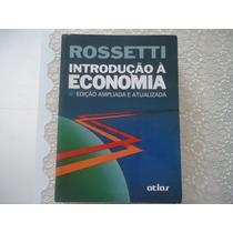 Rossetti Introdução À Economia 16ª Edição Ampliada
