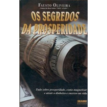 Livro - Os Segredos Da Prosperidade - Fausto Oliveira