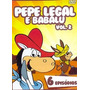 Dvd Pepe Legal E Babalu - Vol. 2