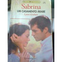 Um Casamento Árabe - Lynne Graham - Sabrina Nº 1260.