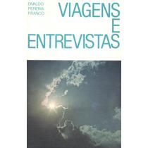Livro: Viagens E Entrevistas - Autor: Divaldo Pereira Franco