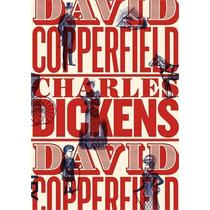 David Copperfield - Charles Dickens. (cosac Naify)