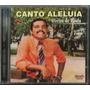 Cd Ozéias De Paula - Canto Aleluia [original]