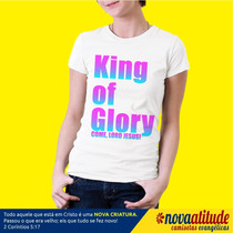 Camiseta Gospel King Of Glory Come, Lord Jesus