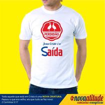 Camiseta Evangélica - Perdidão - Jesus Cristo É A Saída