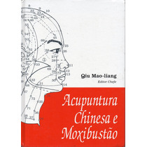 Livro: Acupuntura Chinesa E Moxibustão