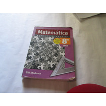 Livro Matematica Edwaldo Bianchini 9 Ano 8 Serie Ref.208