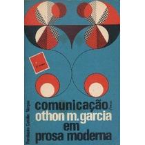 Comunicação Em Prosa Moderna - Othon M Garcia