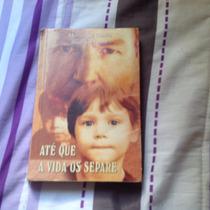 Livro Até Que A Vida Nos Separe