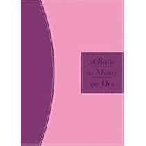 A Bíblia Da Mulher Que Ora (bicolor Vinho/rosa)