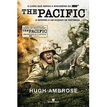 Livro The Pacific: O Inferno A Um Oceano De Distância