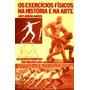 Exercícios Físicos Na História E Na Arte