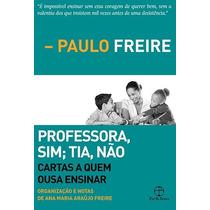 Professora, Sim Tia, Não - Paulo Freire