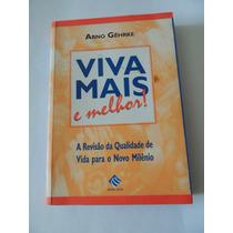 Livro Viva Mais E Melhor Qualidade Vida Milenio Arno Gehrke