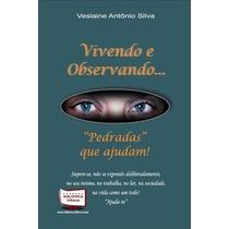Livro - Vivendo E Observando: Pedradas Que Ajudam!