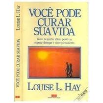 Livro Você Pode Curar Sua Vida Louise L. Hay Editora Best Se