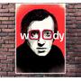 Poster Exclusivo Woody Allen Cinema Cult Arte Retro 30x42cm