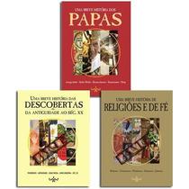 Kit 3 Livros Uma Breve Hístoria: Descobertas Religiões Papas