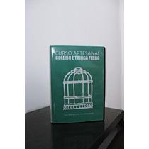 Curso Dvd Fabricação Gaiolas Coleiro E Trinca Ferro