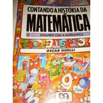 Contando A História Da Matemática 5: Jogando Com A Matemátic