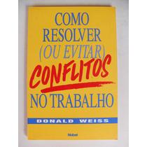 Livro Como Resolver Ou Evitar Conflitos Na Trabalho