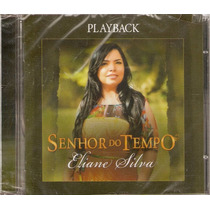 Cd Eliane Silva - Senhor Do Tempo / Playback - Novo***